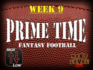Prime Time Fantasy Football Week 9